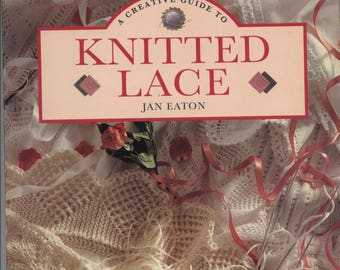 A Creative Guide to Knitted Lace by Jan Eaton - TIB12496