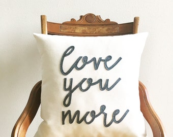 love you more pillow cover, valentine gift,  typography pillow cover, word pillow cover, phrase pillow cover, anniversary gift
