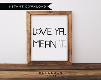 Digital Download, Nursery Wall Art, Nursery Decor, Printable, Nursery Printable, Minimalist Nursery Prints, Love ya mean it, Kids Wall Art,