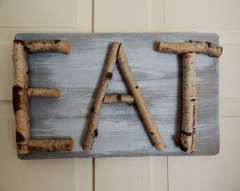 Farmhouse Fresh Birch Twig EAT sign for your Kitchen Folk Art