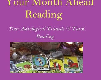You Month Ahead - Your Astrological Transits Plus Tarot Card Video or Email Reading