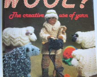 """Book """"Have You Any Wool?"""" Jan Messent Book Rare Vintage Knit Crochet People Animals Plants Softcover 1986 Search Press London"""
