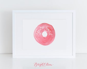 Dessert Watercolor Hand Lettered Kitchen Print | You're Sweet Donut