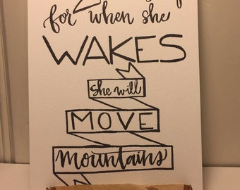 Let Her Sleep, For When She Wakes She Will Move Mountains
