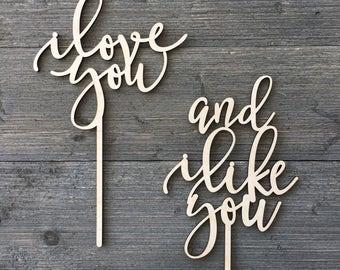 I love you & and I like you Cake Topper, Wedding Cake Topper, Wooden Cake Toppers, Wood Cake Topper, Rustic Cake Topper, Fun Cake Topper