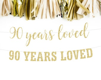 90 Years Loved, 90th Birthday Decoration, Birthday Banner, 90th Anniversary Banner, Party Banner, Photo Prop,  Glitter Banner