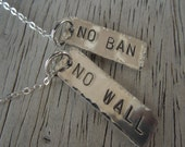 No Ban No Wall - Refugee and Immigration support pendant necklace - includes donation