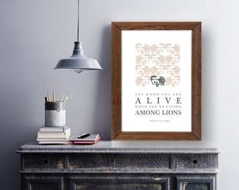 Lion print - Quote print Karen Blixen - You know you are alive when you living among lions Print - Art Print Lion - Digital print  8 x 10