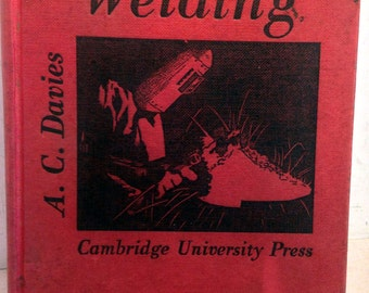 Vintage Book: Welding - The Science and Practice of Welding, AC Davies, 5th Edition 1963 (4804)