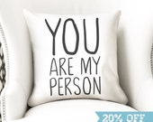 You are my person throw pillow | 35cm or 14 inch with optional insert | girlfriend or boyfriend gifts by nkdna