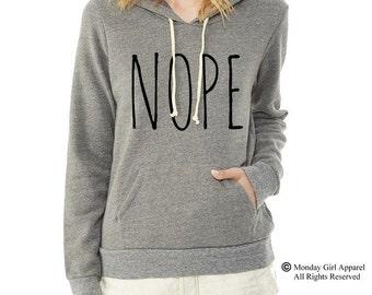 Nope No Not today Hoodie Sweatshirt Alternative Apparel long sleeve shirt