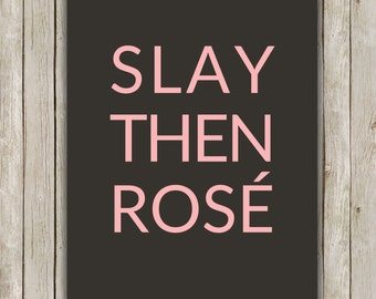 8x10 Slay Then Rosé Print, Cocktail Print, Rosé Art, Cart Printable, Cocktail Art, Bar Poster, Bar Printable Art, Instant Digital Download