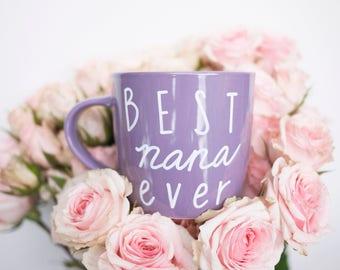 Best Nana Ever Mug // Personalized Mug for Grandma // Customized Mother's Day Gifts for Grandma // Nana's Mug // Grandma Gift Under 25