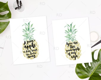 A pineapple a day keeps the doctor away AND You are the pineapple of my eye - PRINTABLES / 2 for the price of 1 / pineapple watercolor art