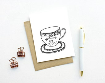Valentines Day Card - You're My Cup of Tea | Love Card, Anniversary card. Friendship Card, Just Because, Encouragement Card