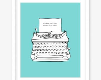 Custom print - printable art - printable quote prints - custom quote print - wall poster - typewriter print - wall art - INSTANT DOWNLOAD