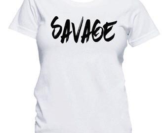 Savage Shirt, Women's Savage T-Shirt,  Ladies Graphic T-Shirt