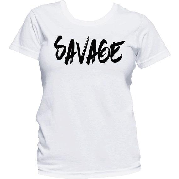 Euro Size T Shirt Cute Design Women Tshirts Fitness Ladies: Savage Shirt Women's Savage T-Shirt Ladies Graphic