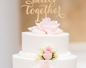 Wedding Cake Topper, Better Together Cake Topper,  Wedding Cake Decoration, Engagement Cake Topper, Bridal Shower Cake Topper