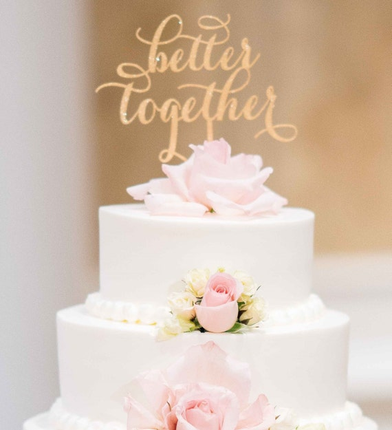 Wedding Cake Topper, Better Together Cake Topper,  Wedding Cake Decoration, Engagement Cake Topper, Bridal Shower Cake Topper