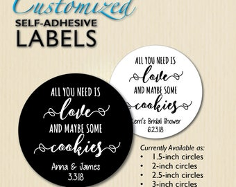 "Stickers ""All You Need is Love... and Cookies"" Wedding Favor Label, for Cookie Bags, Cookie Tin Favors, Jar,Bridal Shower, Engagement Party"