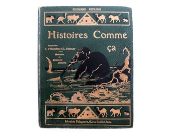 Just So Stories for Little Children by Rudyard Kipling with Illustrations, French Green Hardcover Book, Delagrave Paris, 1948