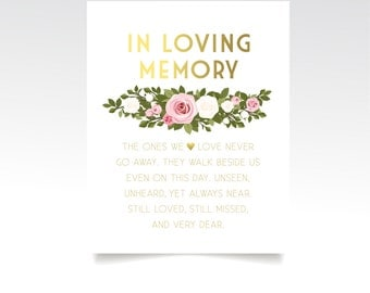The FRANKIE . The Ones We Love Never Go Away . In Loving Memory . Printed Wedding Sign or PDF . Gold White Blush Pink Rose Green Garland .