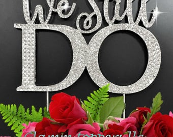 We Still Do . ©We Still Do 25th. We Still Do 50th Wedding Anniversary Cake topper Rhinestone crystal cake pick Gold Tone or Silver