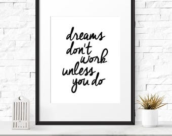 Inspirational Quote, Dreams Don't Work Unless You Do, Famous Quotes, Black and White, Modern Artworks, Simple Prints, Motivational Print