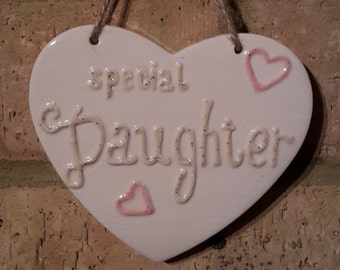 SPECIAL DAUGHTER- Handmade Ceramic Heart-Gifts for her-Love-Family-Wall sign-Home Decor-Bedroom sign-Stocking Filler-Christmas Gift-Birthday