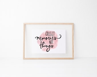 Collect Memories Hand lettered art, print, typography gift, holiday present, bedroom home decor quote, card, mom sister friend dad brother