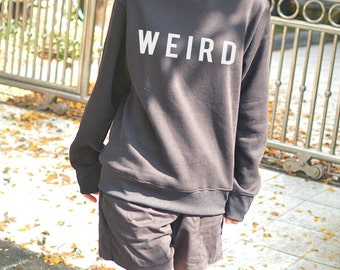 Weird sweatshirt long sleeve