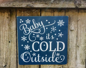 Baby it's Cold Outside Sign, Holiday Sign, Christmas Signs, Christmas Decorations, Christmas Decor, Holiday Decorations, Snowflake Sign