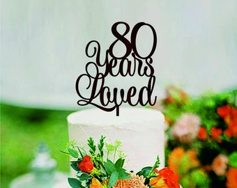 80 Years Loved Happy 80th Birthday Cake Topper Anniversary Cake Topper