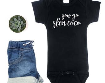 You Go Glen Coco Baby Onesie • Hand Lettered Onesie Design • Baby Shower Gift • Mean Girls Baby Bodysuit Onesie