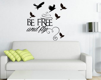 BE FREE DECAL, Be Free and Fly, Birds, Positive Saying, Bedroom, Living Room Wall Decor Decal, Custom Size Colour Lettering, Removable Vinyl