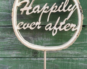 Happily ever after cake topper, Wooden Cake topper, Wedding Cake topper, Personalized cake topper, Rustic cake topper,  Initial cake topper