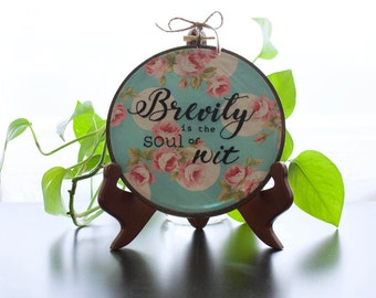 Brevity is the Soul of Wit Hand Embroidery, William Shakespeare, Hoop Art, Wall Art, with Wood Hoop
