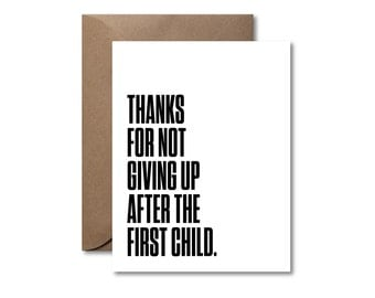 Thanks For Not Giving Up After the First Child  |  Letterpress Mother's Day & Father's Day Card
