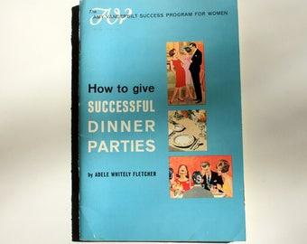 Amy Vanderbilt How To Give Successful Dinner Parties by Adele Fletcher, 1963  Vintage Etiquette Book, Vintage Entertaining Book