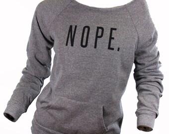 nope shirt. nope tshirt. nope t shirt. nope. not today. off the shoulder top. off the shoulder sweatshirt. missfitte. graphic tees for women