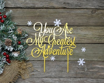 Cake Topper Wedding Cake Topper You are my greatest adventure Cake Toppers for wedding Gold Silver cake topper