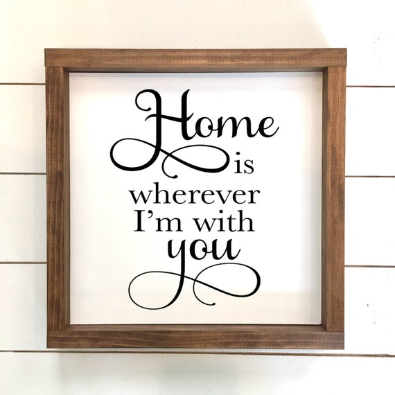 Home Is Wherever I'm With You Wood Sign // Home Decor