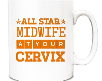All star Midwife at your Cervix Mug A062 = Tea Coffee Mug - Celebrations Gift Present Birthday Christmas Office Secret Santa