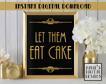INSTANT DOWNLOAD - Printable Let Them Eat Cake / Dessert Table / Wedding Party Decor / Gold Black / Art Deco JPEG file 5x7 8x10
