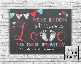 PRINTABLE - We're Adding A Little More Love To Our Family - Chalkboard Pregnancy Announcement / Baby Photo Prop / Card / DIGITAL JPEG file