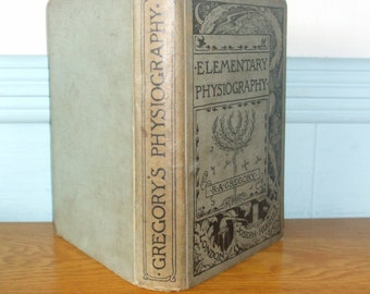 Elementary Physiography Dated 1894 The Laws And Wonders Of Nature Book Richard A Gregory Illustrated Science Antiquarian