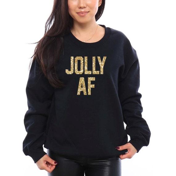 Unisex Jolly AF Funny Christmas Sweatshirt Ugly Christmas Sweater Oversized Sweatshirt Funny Christmas Shirt Ugly Sweater Christmas Gift