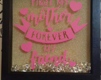 First My Mum Forever My Friend Box Framed Gift, To Post Quotes, Mothers Day Vinyl Box Frame, Mum Quote, Mother Of The Bride Gift, Birthday