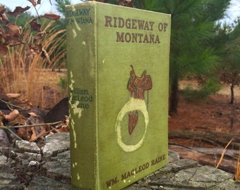 Ridgeway of Montana by William Macleod Raine 1909 Grosset And Dunlap Publishers Vintage Western Book